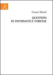 Computer forensics e indagini digitali libro informatica forense